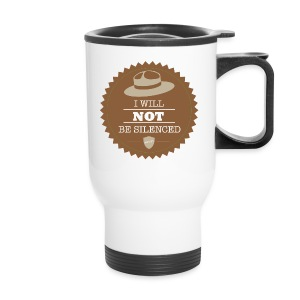 Not be Silenced - Travel Mug