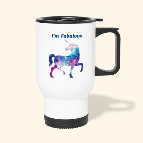 I'm Fabulous Unicorn - Travel Mug