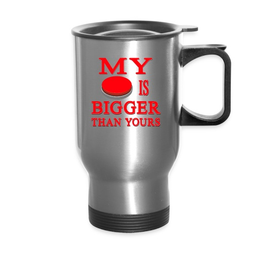 My Button Is Bigger Than Yours - Travel Mug