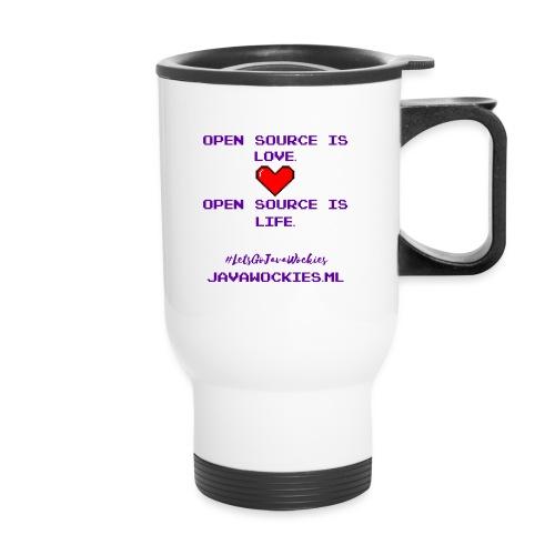 Open Source is Love. Open Source is Life. - Travel Mug