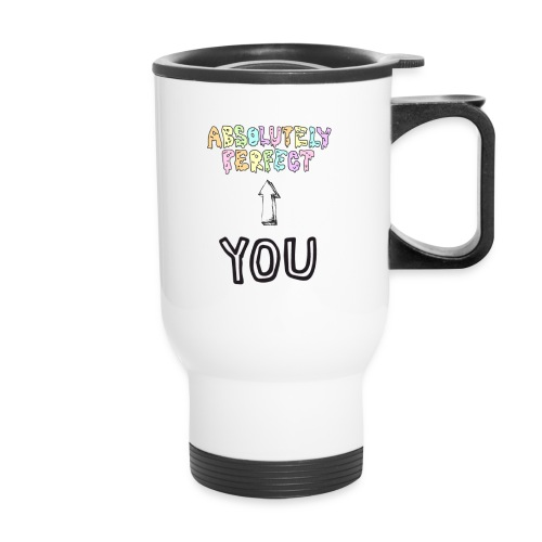Absolutely Perfect! - Travel Mug