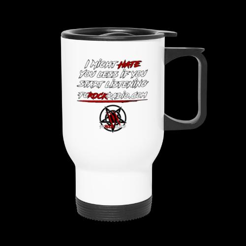 Might Hate You Less - Travel Mug