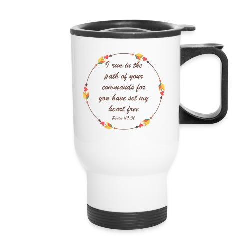 Psalm 119 32 - Travel Mug