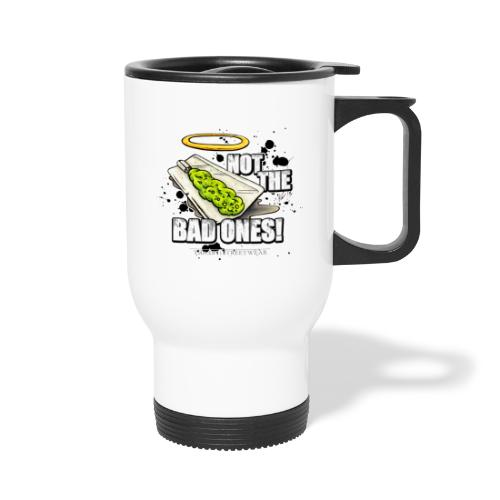 not the bad ones - Travel Mug
