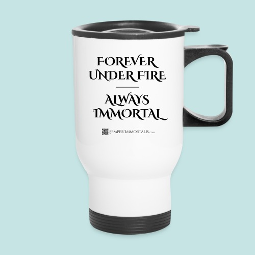 Always Immortal (black) - Travel Mug