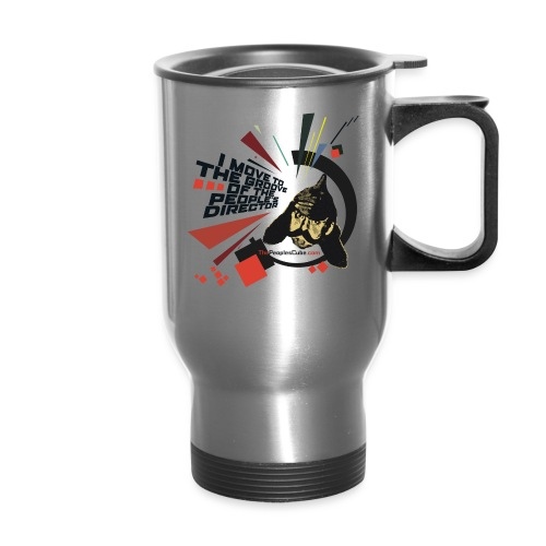 I move to the groove of the People s Director - Travel Mug