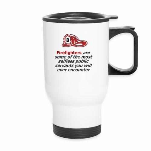 Custom phrase for firefighters - Travel Mug
