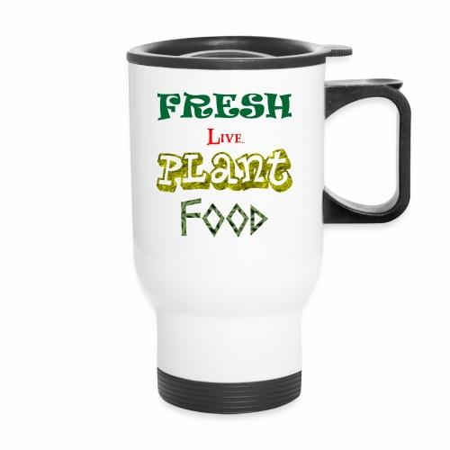 Fresh Live Plant Food - Travel Mug