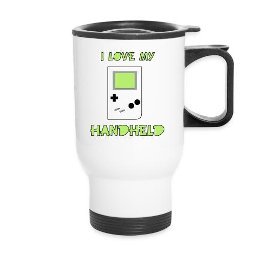 I love my Handheld - Travel Mug