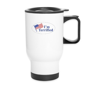I'm Terrified by Trump - Travel Mug