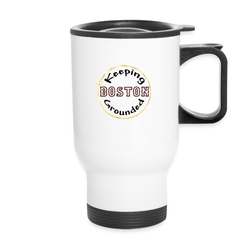 keepingbostongrounded - Travel Mug with Handle