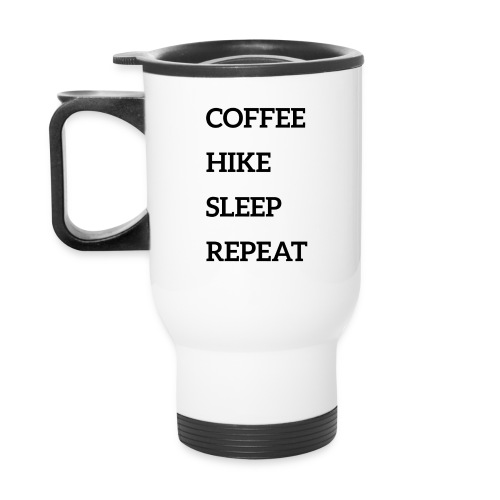 Coffee, hike, sleep, repeat - Travel Mug