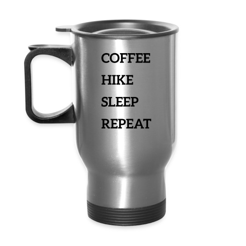 Coffee, hike, sleep, repeat - Travel Mug