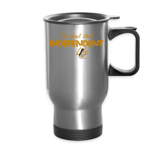 The Independent Life Gear - Travel Mug