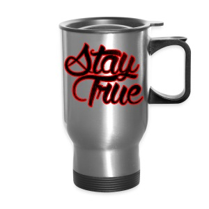 Stay True - Travel Mug