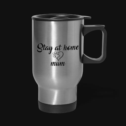 Stay At Home Mum - Travel Mug