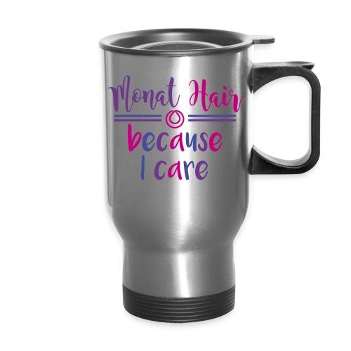 monat hair because I care - Travel Mug