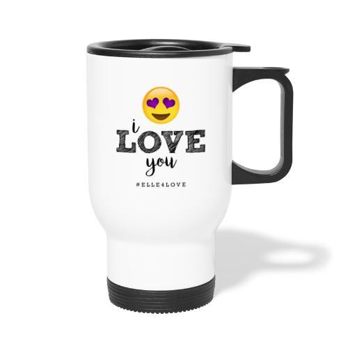 I LOVE you - Travel Mug