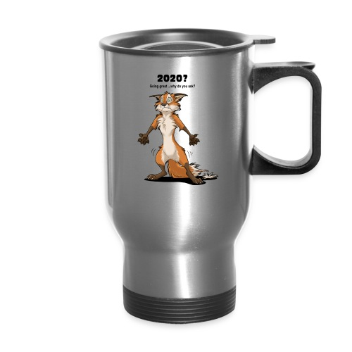 2020? Going great... (for bright backgrounds) - Travel Mug