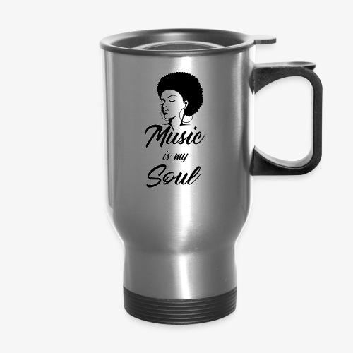 Music Is My Soul - Travel Mug with Handle