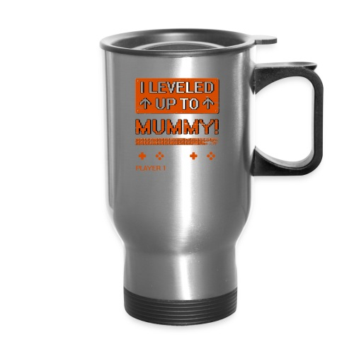I Leveled Up To Mummy - Travel Mug