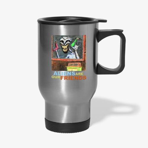 Aliens Are Our Friends - Travel Mug