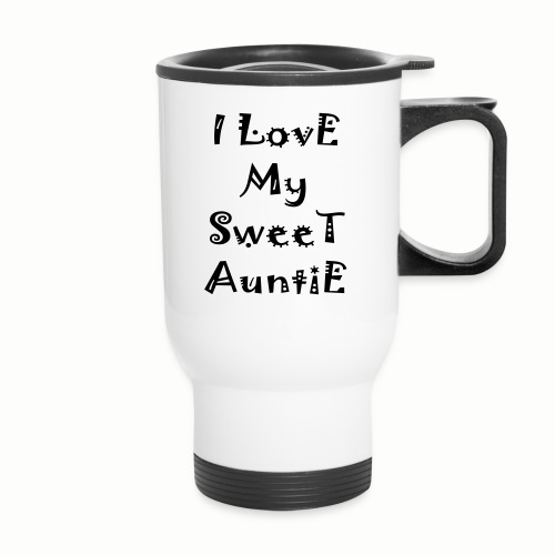I love my sweet auntie - Travel Mug