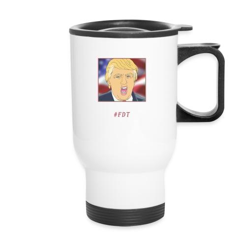 Fuck Donald Trump! - Travel Mug