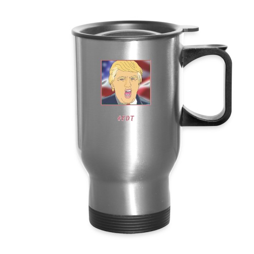 Fuck Donald Trump! - Travel Mug