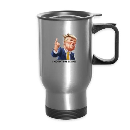 #NotMyPresident - Travel Mug
