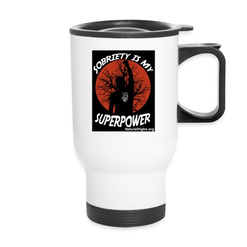 Sobriety Is My Super Power - Travel Mug