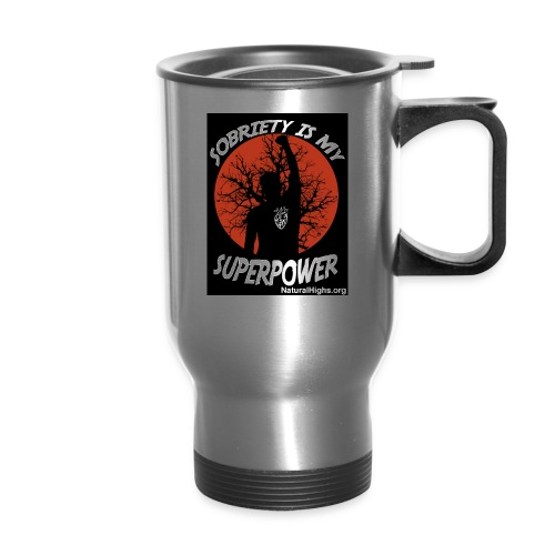 Sobriety Is My Super Power - Travel Mug with Handle