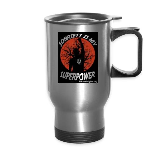 Sobriety Is My Super Power - Travel Mug