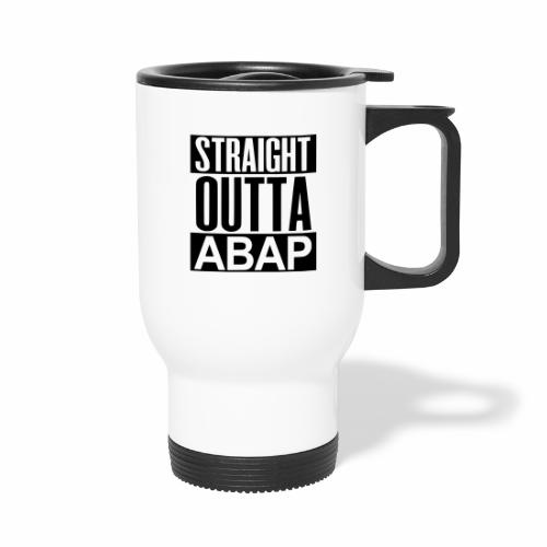 StraightOuttaABAP - Travel Mug