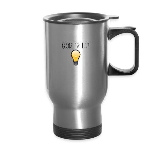 God is Lit - Travel Mug