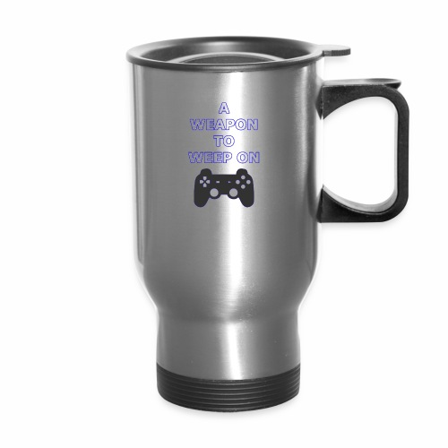 A Weapon to Weep On - Travel Mug