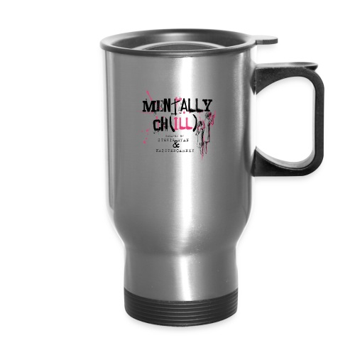 Mentally Ch(ill) Merch - Travel Mug