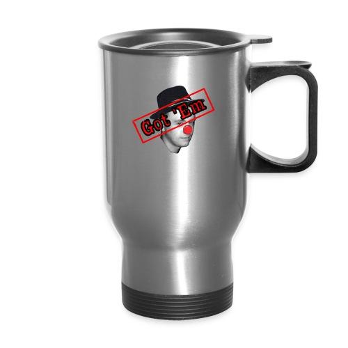 Got 'Em - Travel Mug with Handle