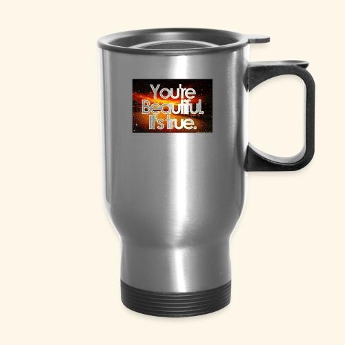I see the beauty in you. - Travel Mug