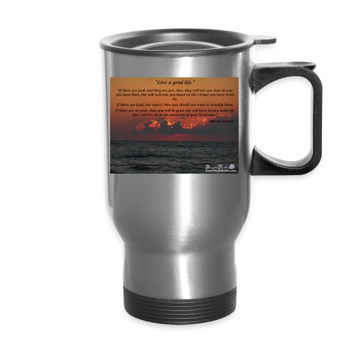 Marcus Aurelius- Live A Good Life - Travel Mug