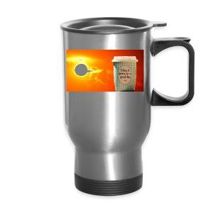 Good day coffee cup motivation message - Travel Mug