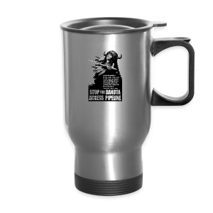 Stop the Dakota Access Pipe Line Prophecy - Travel Mug