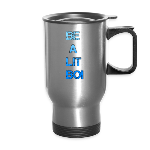 BE A LIT BOI Special - Travel Mug