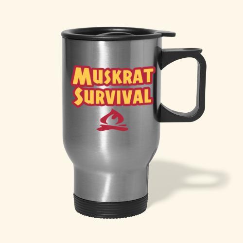 Muskrat Survival text - Travel Mug