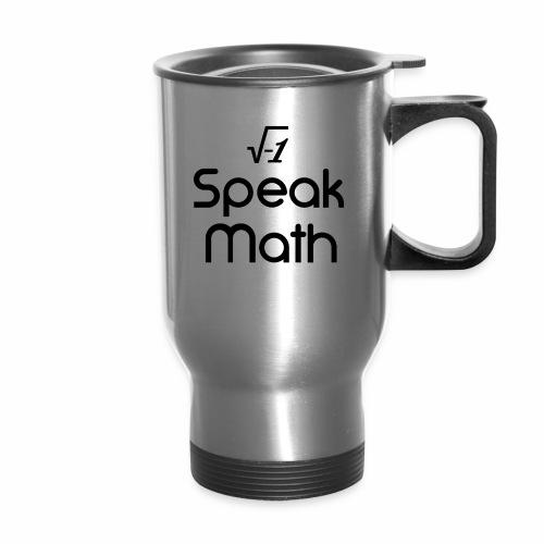 i Speak Math - Travel Mug with Handle