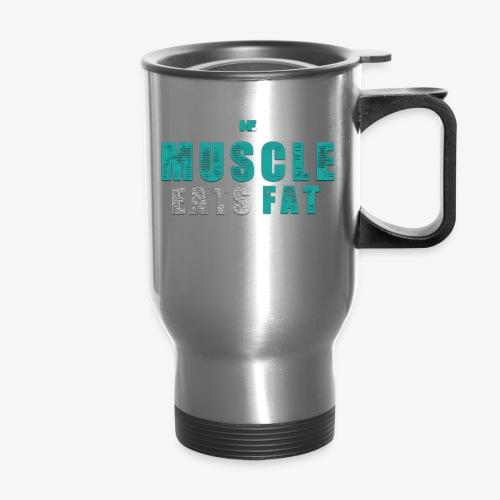 Muscle Eats Fat (Aqua White) - Travel Mug with Handle