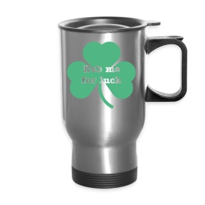Rub me for luck - Travel Mug