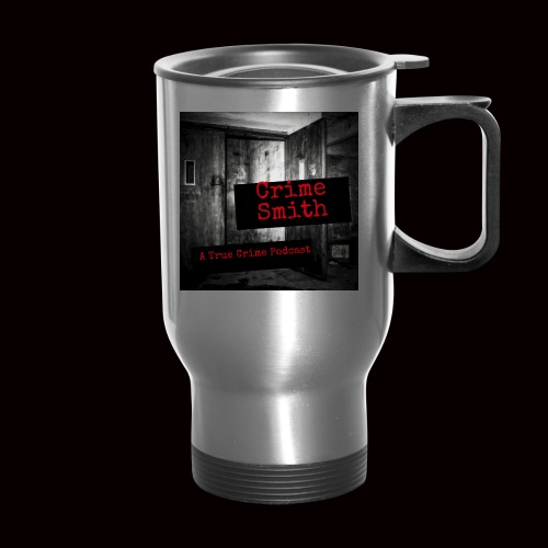 Crime Smith: A True Crime Podcast - Travel Mug