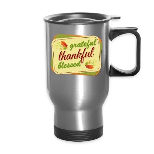 grateful thankful blessed - Travel Mug