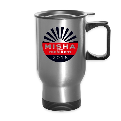 Misha 4 President Button - Travel Mug